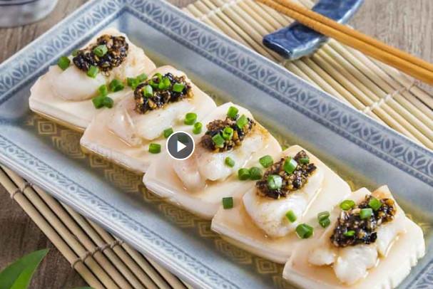 豉汁魚柳蒸豆腐 美味家常菜簡單做(視頻)