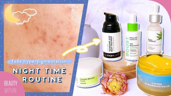 【Beauty Within】有效淡化色素沉澱、痘疤和黑斑的夜間保養程序